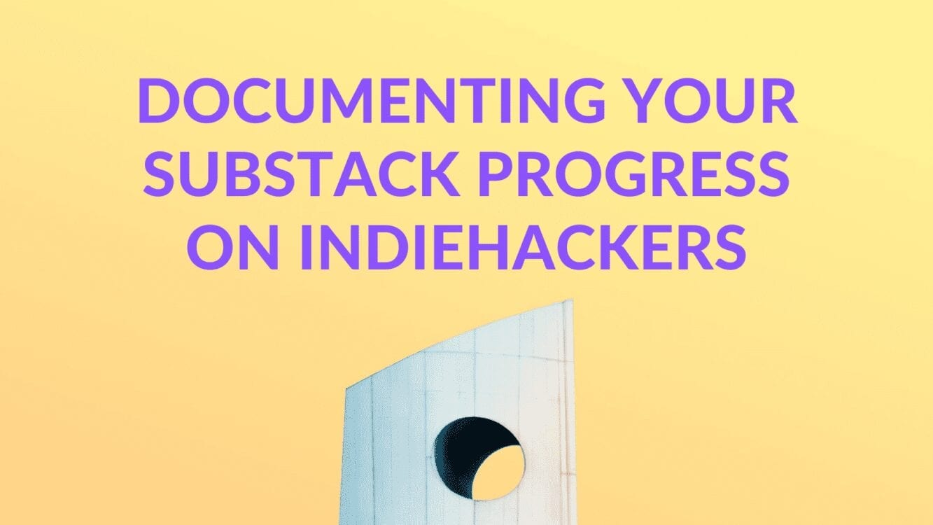 Documenting Your Substack Progress on Indie Hackers, substack indie hackers, substack indiehackers, substack progress, substack data, substack top earners