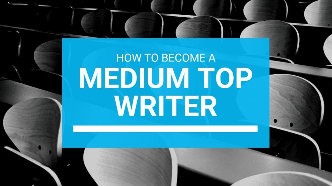 How To Become a Medium Top Writer, medium top writer, top medium writer, top writer on medium, list of top medium writers, list of top medium profiles, top earnings medium writers, top medium authors, top medium profile bios