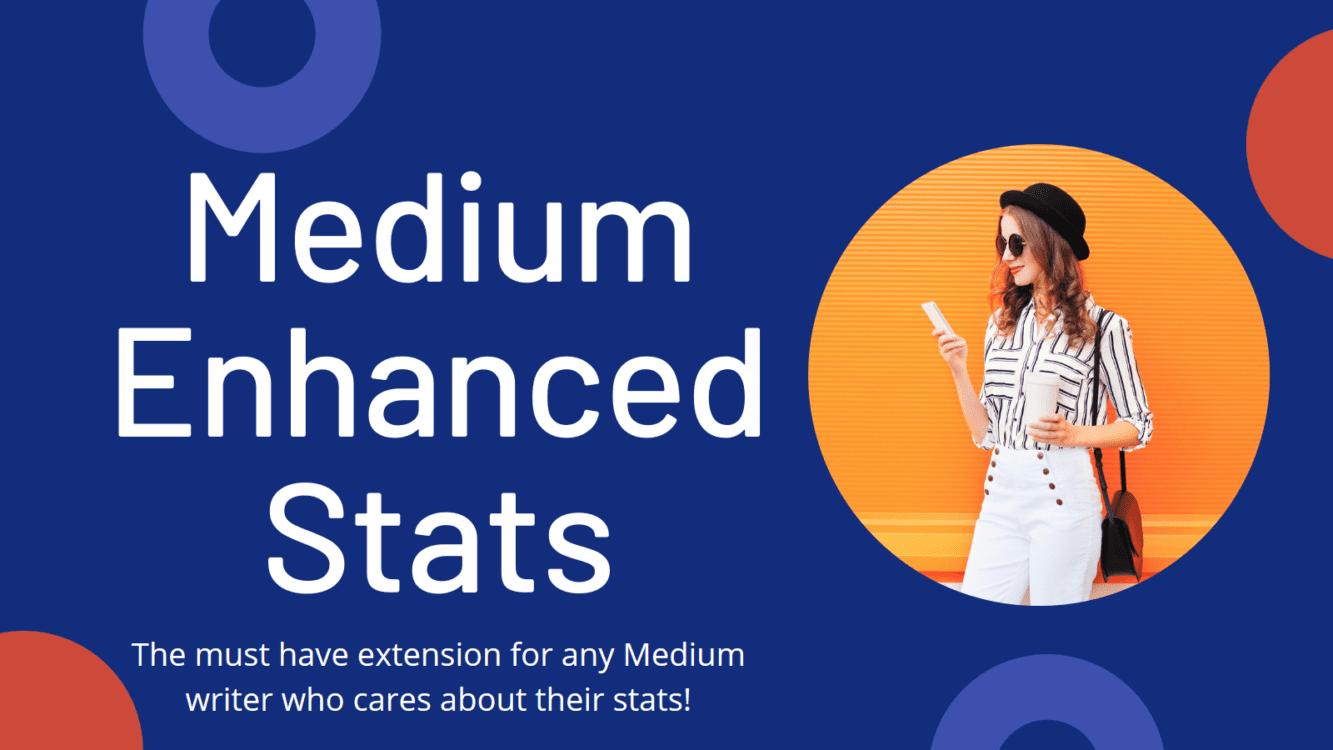 Medium Enhanced Stats, medium stats, medium views, medium extension, medium add on, medium app, medium data, medium statistics, medium data analysis, medium enhanced statistics