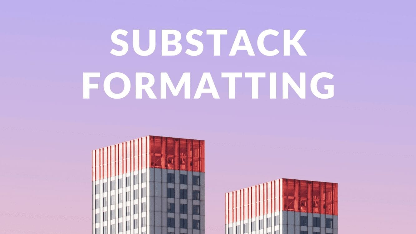 substack article, substack article formatting, substack article format, substack newsletter format, substack newsletter formatting, edit substack newsletter, substack tips, substack secrets, substack buttons, substack vs medium, substack vs patreon