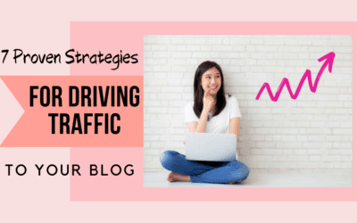 7 Proven Strategies For Driving Traffic To Your Blog