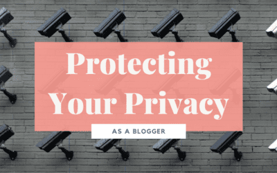 How to Protect Your Privacy as a Blogger
