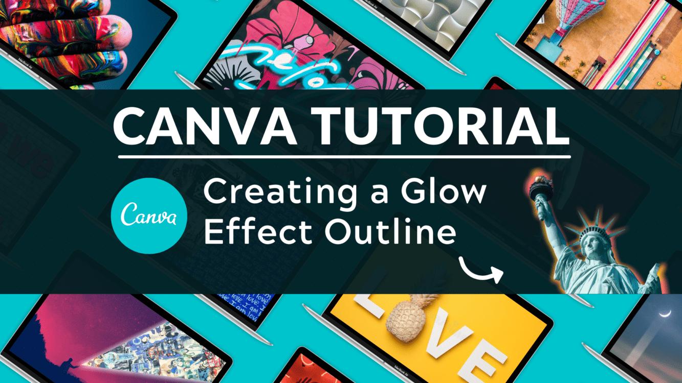 Canva Glow Effect Outline Blog Banner Image, canva tutorial, create glow effect in canva, canva glow effect, canva glow outline, how to make glow in canva, how to make outline in canva, canva tips, canva tricks, canva guide