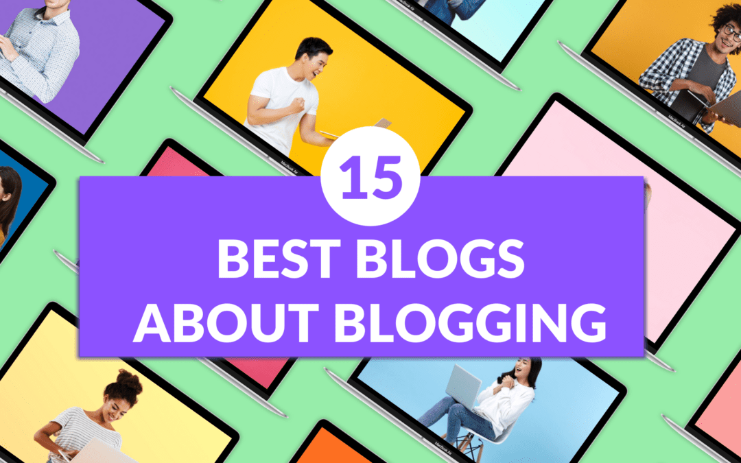 The Best Blogs About Blogging