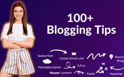 100+ Blogging Tips for New Bloggers