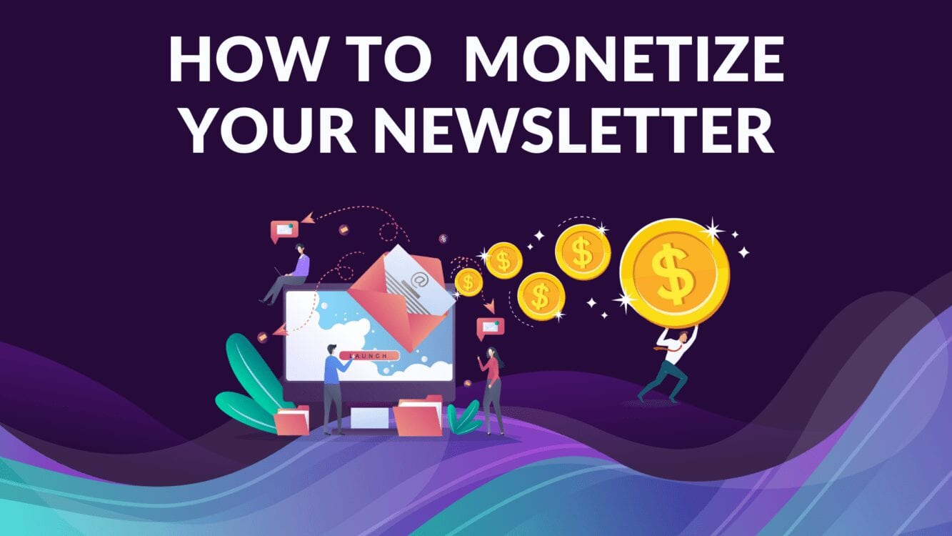 How to Monetize Your Newsletter