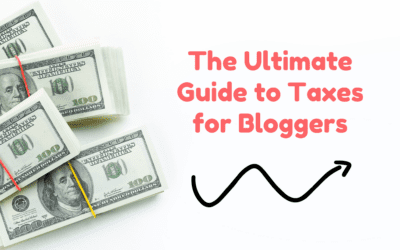 Taxes for Bloggers: The Ultimate Guide to Paying Taxes as a Blogger