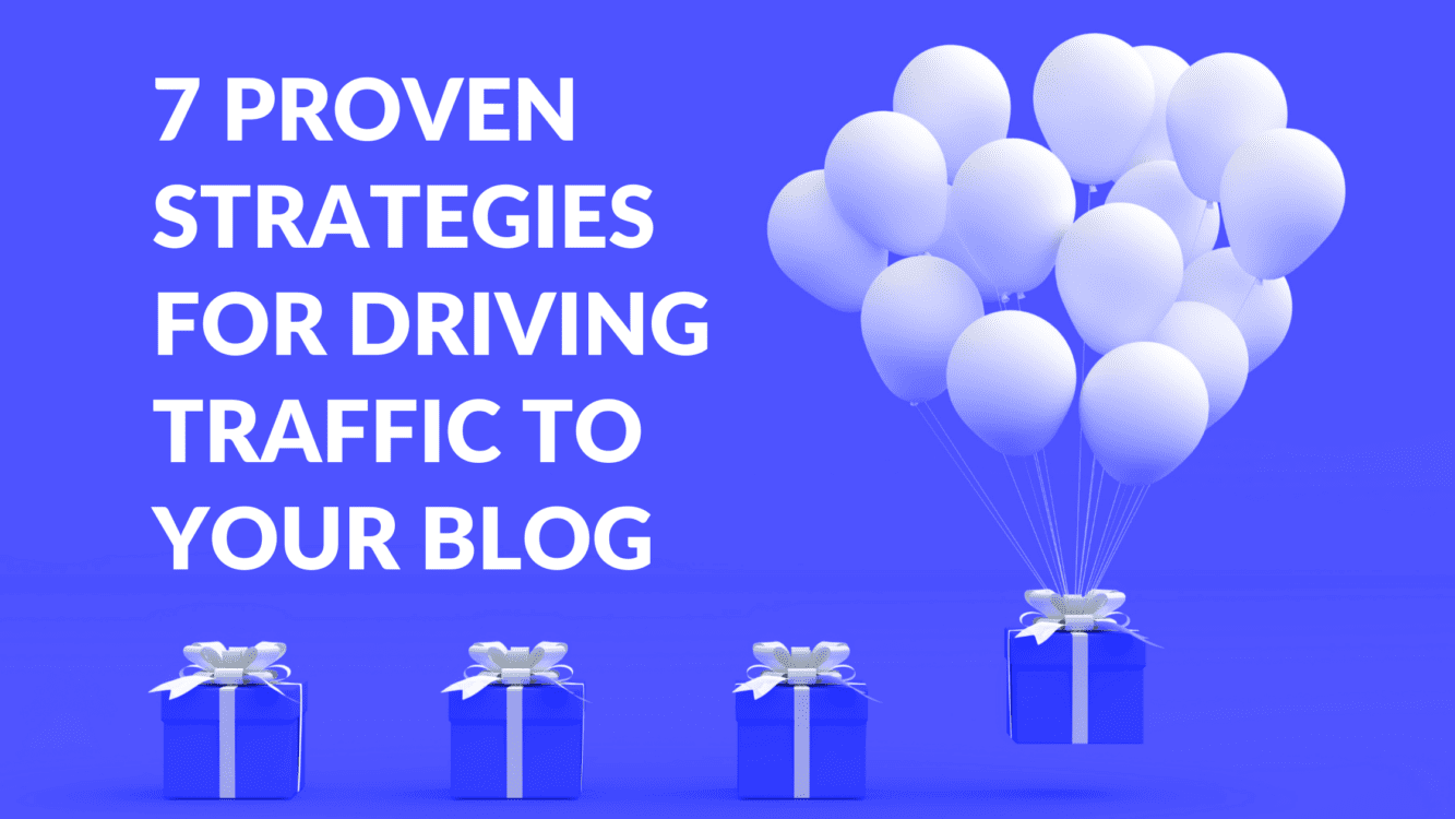 increasing blog post traffic, how to increase traffic to blog, proven strategies for increasing blog traffic, 7 Proven Strategies For Driving Traffic To Your Blog, blogging guide blog, blogging guide medium, blogging guide substack, how to get more traffic on your blog, how to increase website traffic