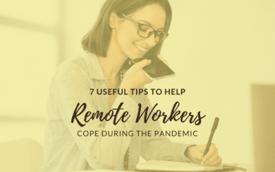 7 Useful Tips to Help Remote Workers Cope
