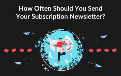 How Often Should You Send Your Subscription Newsletter?