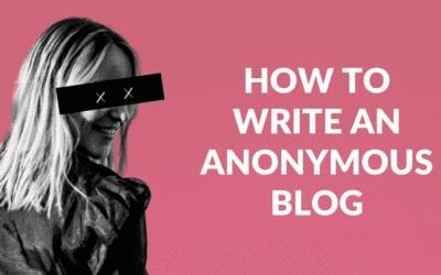 How to Write an Anonymous Blog