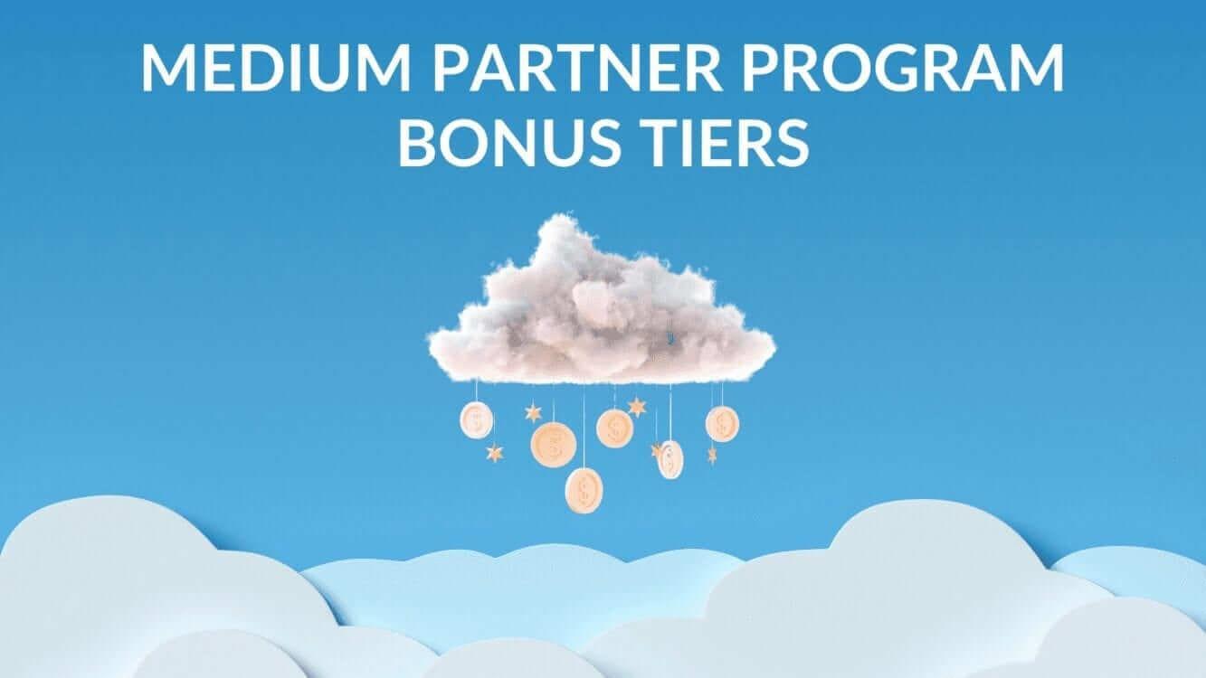 medium partner program bonus tiers, medium bonus, medium bonus payments, medium bonus tier, making money on medium, medium earnings, making money on medium, medium payments