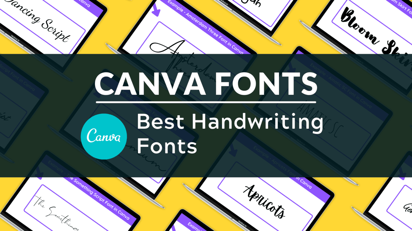 Best Handwriting Fonts in canva, What Canva font looks like handwriting,  How do I add handwriting to Canva, best handwritten fonts in Canva, canva handwriting fonts, handwriting aesthetic canva fonts