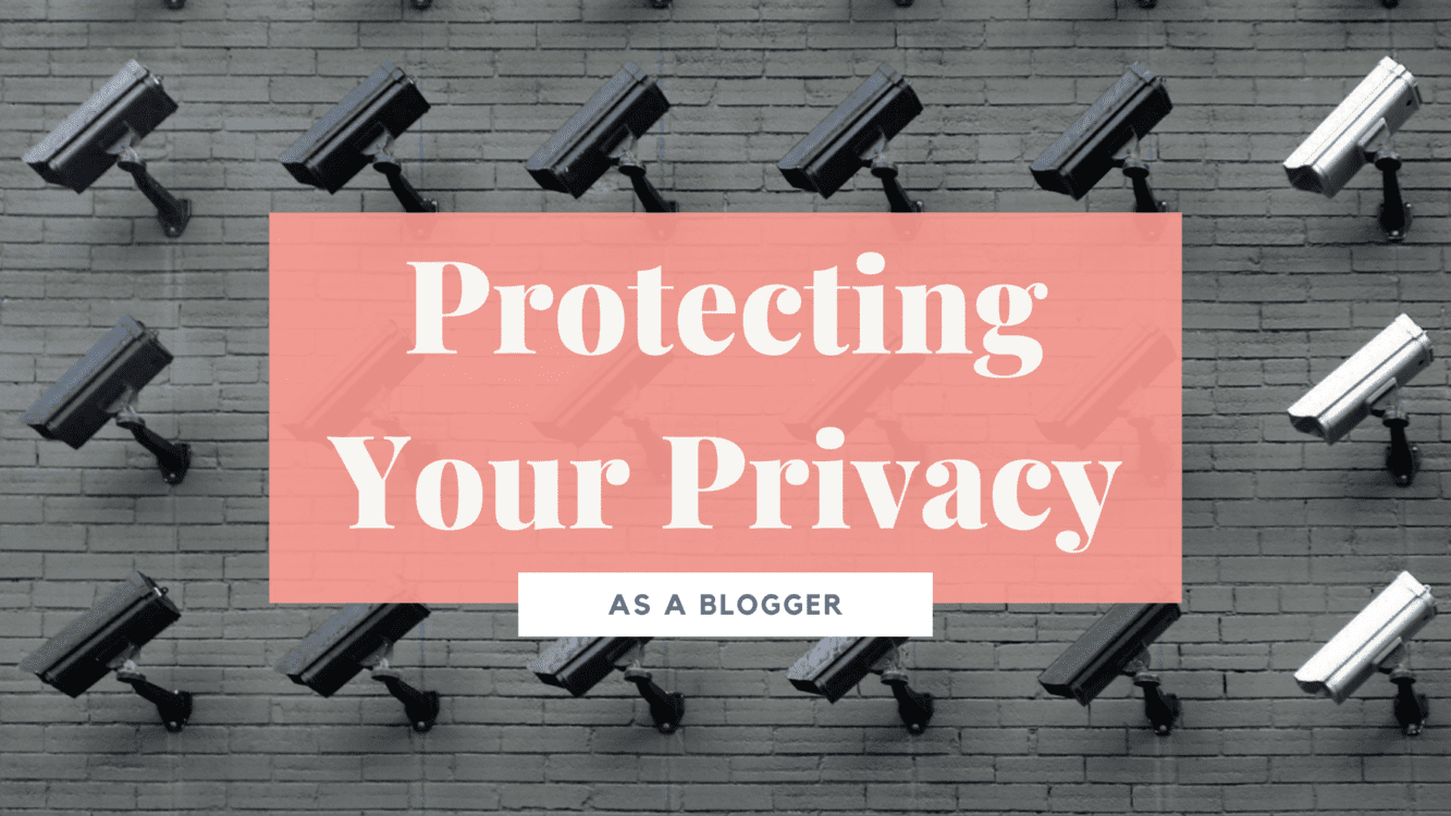 how to protect your privacy as a blogger, blogger privacy, risks of blogging, negative consequences of blogging, how to protect your blog, how to secure your blog, how do i protect my blog name, is blogging safe