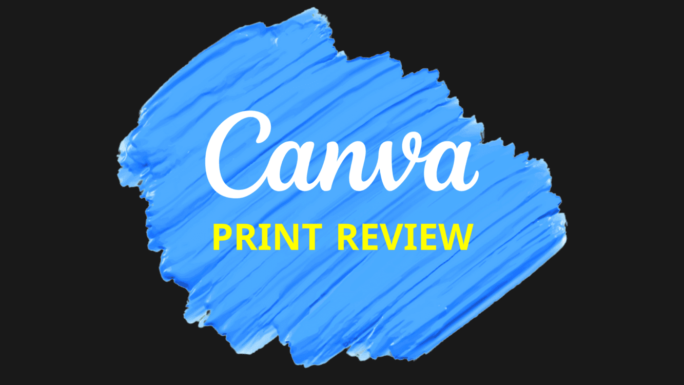 Canva Print Review, Is Canva good for print, canva mug, canva print quality, canva complaints, printing from canva reviews, Are Canva designs printable, How do I print a Canva label,